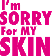 I'M SORRY FOR MY SKIN фото